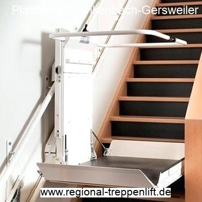 Plattformlift  Finkenbach-Gersweiler