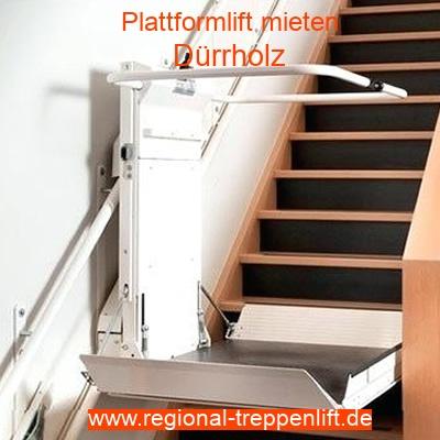 Plattformlift mieten in Dürrholz