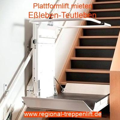 Plattformlift mieten in Eßleben-Teutleben