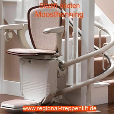 Sitzlift mieten in Moosthenning